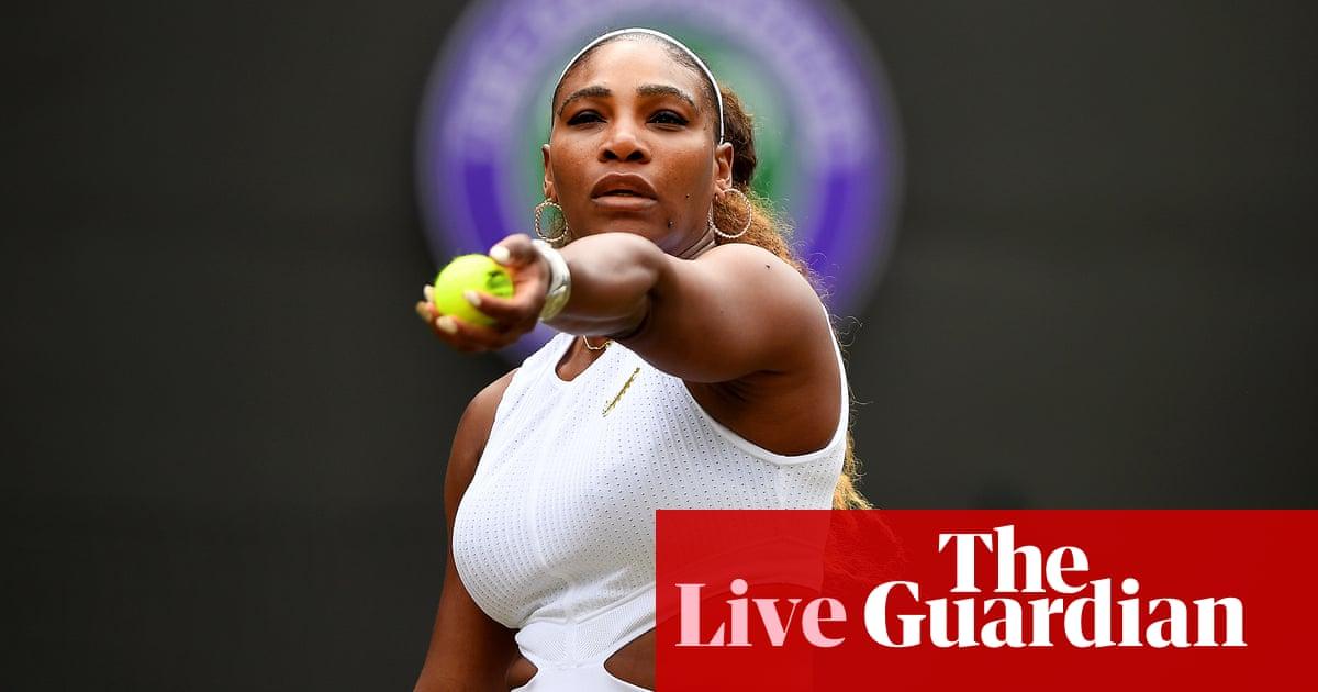 Wimbledon 2019: Barty v Dart, Serena Williams v Görges, Murray and more – live! | Sport
